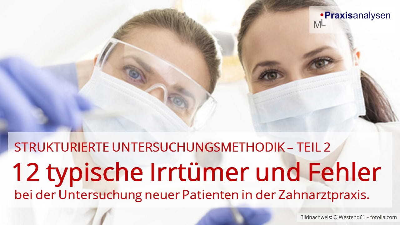 In diesem Artikel geht es um die 12 typischen Irrtümer und Fehler, die im Rahmen einer Untersuchung von neuen Zahnarztpatienten immer wieder vorkommen.